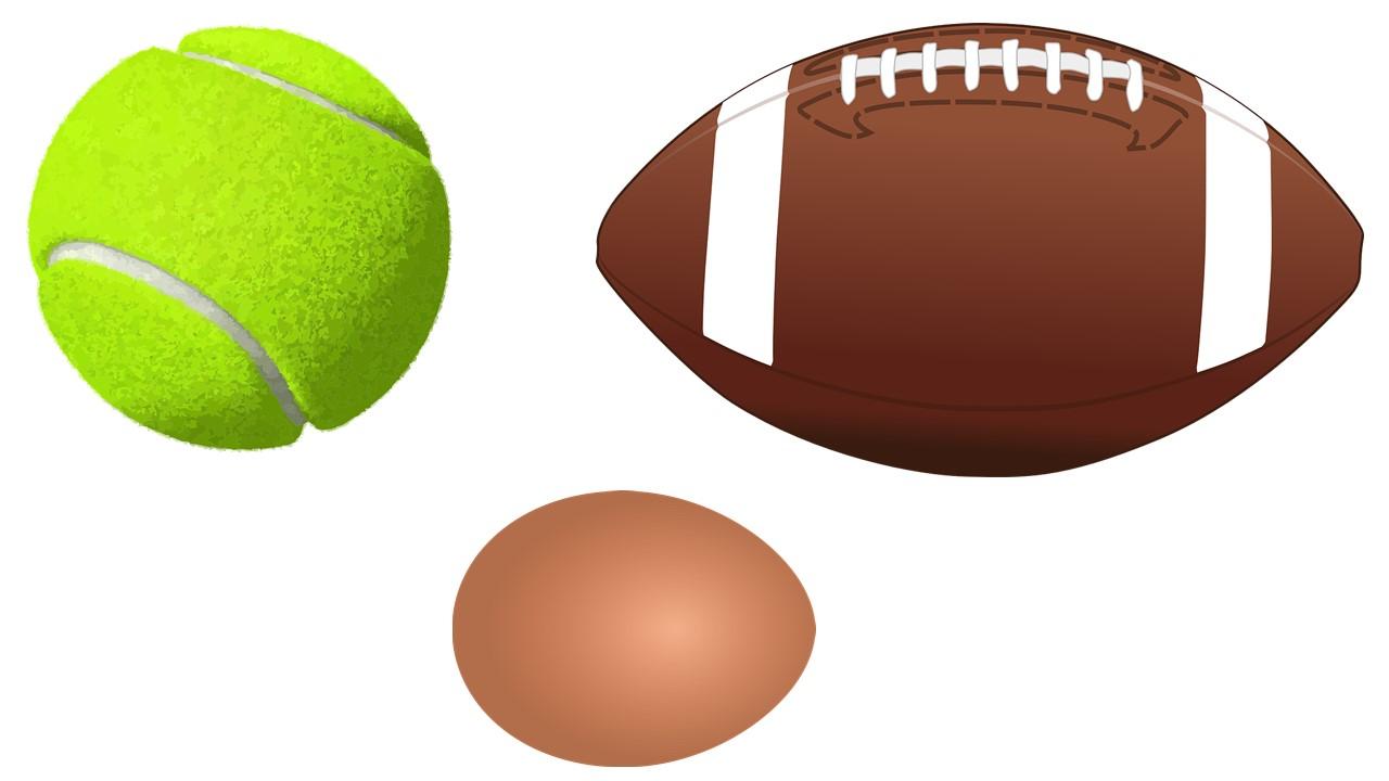 An egg, a tennis ball, and a football